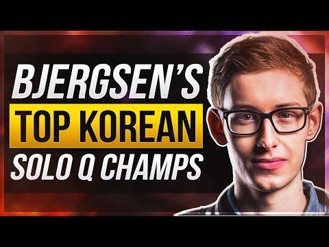 BJERGSEN'S BEST KOREAN SOLO QUEUE CHAMPIONS - League of Legends