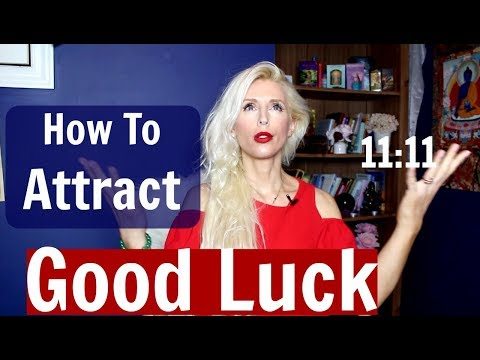 How To Attract GOOD LUCK