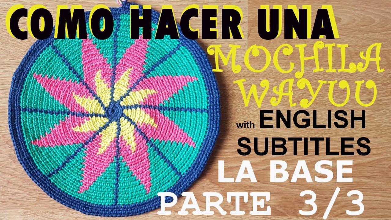 To Wayuu Parte Subtitles With 33la Do A English Base Mochila How DH9Ie2YWE