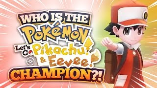 WHO Is The CHAMPION In Pokemon Let