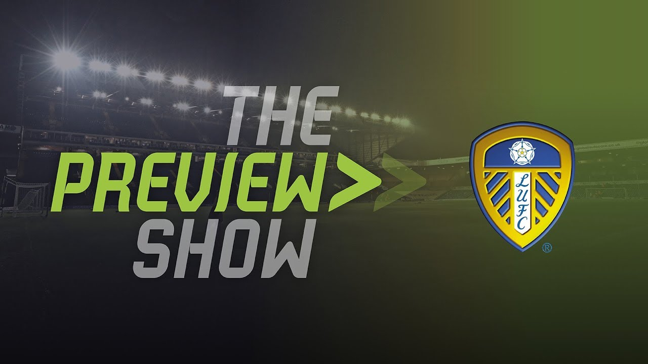 THE PREVIEW SHOW | Leeds United Vs Derby County #1