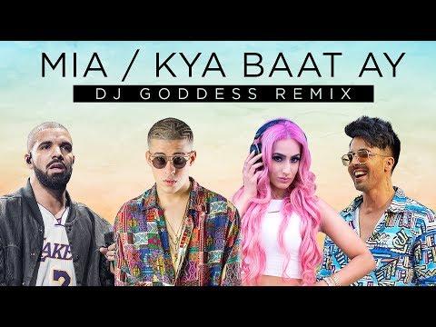 Kya Baat Ay | Mia | Drake, Harrdy Sandhu, Bad Bunny | DJ Goddess Remix