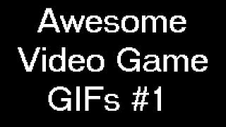 Awesome Video Game GIFs #1