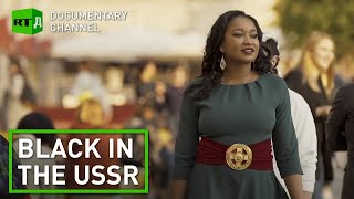 Stories of black Americans, who fled to the USSR to escape race discrimination | RT Documentary