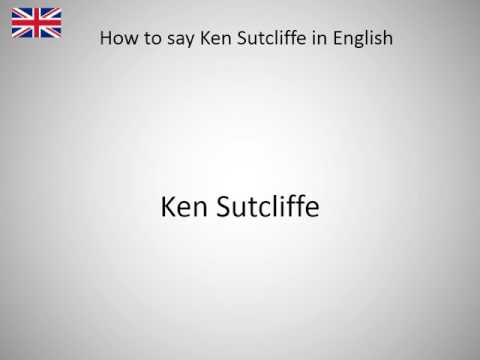 How to say Ken Sutcliffe in English?