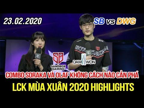 [LCK 2020] SB Vs DWG Game 2 Highlights | Combo Soraka + Olaf Băng Thẳng đội Hình Không Thể Cản Phá