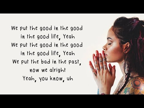 Good Life  GEazy & Kehlani from The Fate of the Furious: The AlbumLyrics