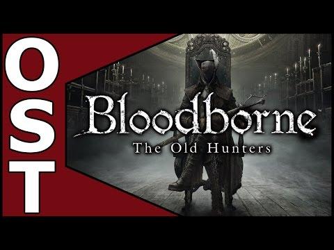 Bloodborne: The Old Hunters OST ♬ Complete Original Soundtrack