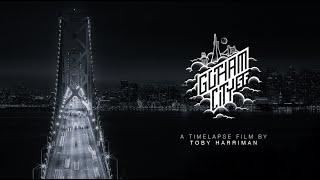 Gotham City SF // A Timelapse Film