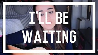 Ana Aldeguer - I'll Be Waiting (Kabhi Jo Badal Barse) - Cover