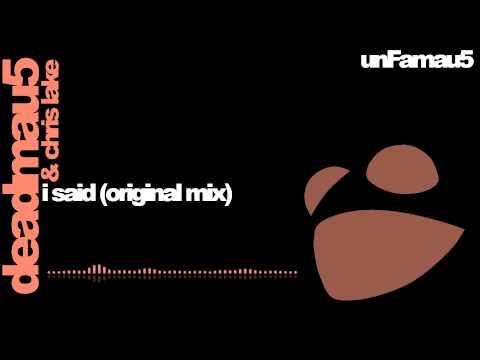 deadmau5 & Chris Lake - I Said (Original Mix)