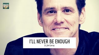 Jim Carrey - I'll Never Be Enough - Ask The Universe - Motivational Speech - Reality Of Life