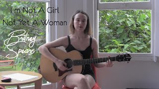 I'm Not A Girl Not Yet A Woman - Britney Spears // Cover by Jade Louvat