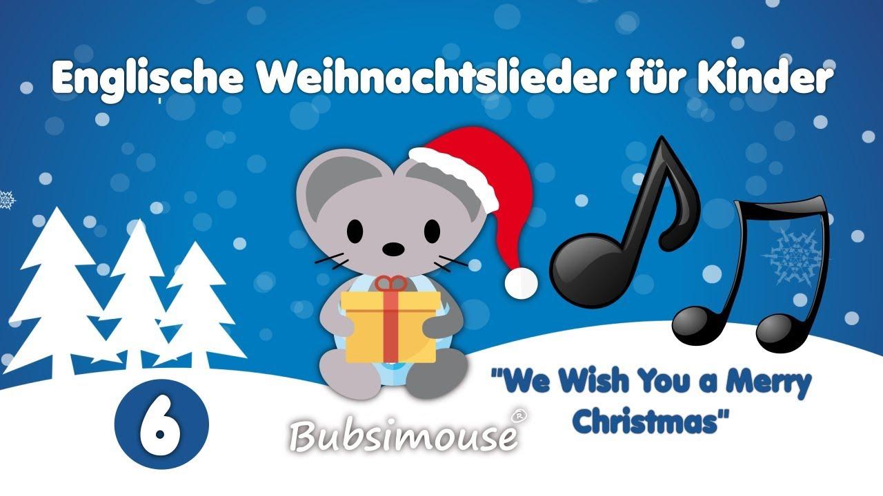 Englische Weihnachtslieder.Nr 6 Englische Weihnachtslieder Für Kinder Zum Mitsingen We Wish You A Merry Christmas