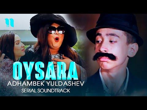 Слушать песню Adhambek Yuldashev - Oysara (Serial Soundtrack)
