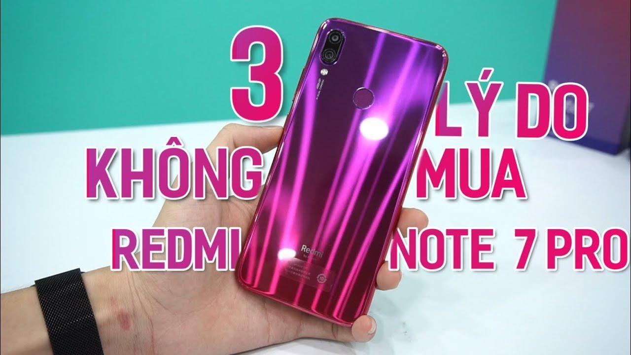 3 Lý Do Không Nên Mua Redmi Note 7 Pro – Redmi Note 7 Chính Hãng Ngon Hơn!!