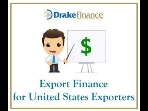 A Guide to Export Finance for United States Exporters