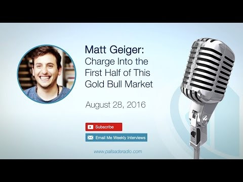 Matt Geiger: Charge Into the First Half of This Gold Bull Market