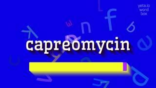 How to say capreomycin