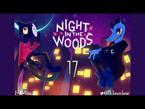 Cry Plays: Night in the Woods [P17]