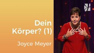 Was ist dir dein Körper wert? (1) – Joyce Meyer – Seelischen Schmerz heilen