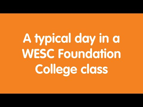 A typical day in a WESC Foundation College Class