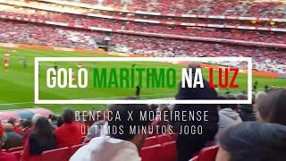 REAÇÕES NA LUZ 2º GOLO MARÍTIMO & FINAL JOGO! Benfica x Moreirense