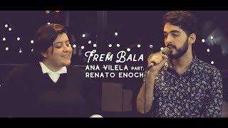 Baixar Trem Bala - Ana Vilela ft. Renato Enoch