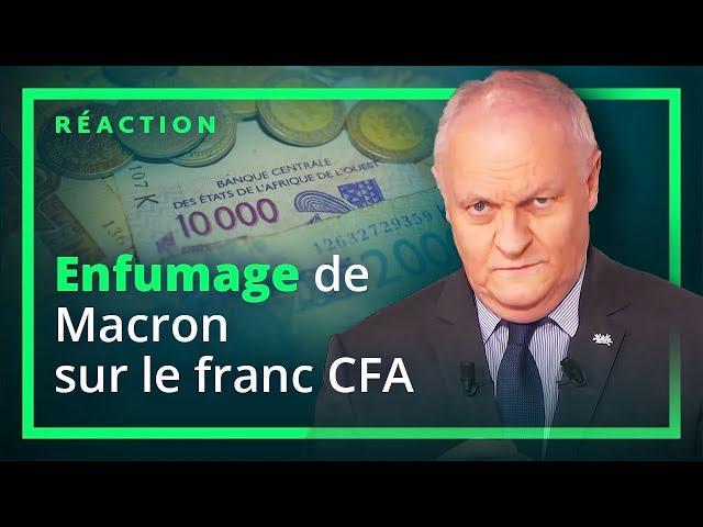 Macron annonce «la fin» du Franc CFA : réaction de François Asselineau