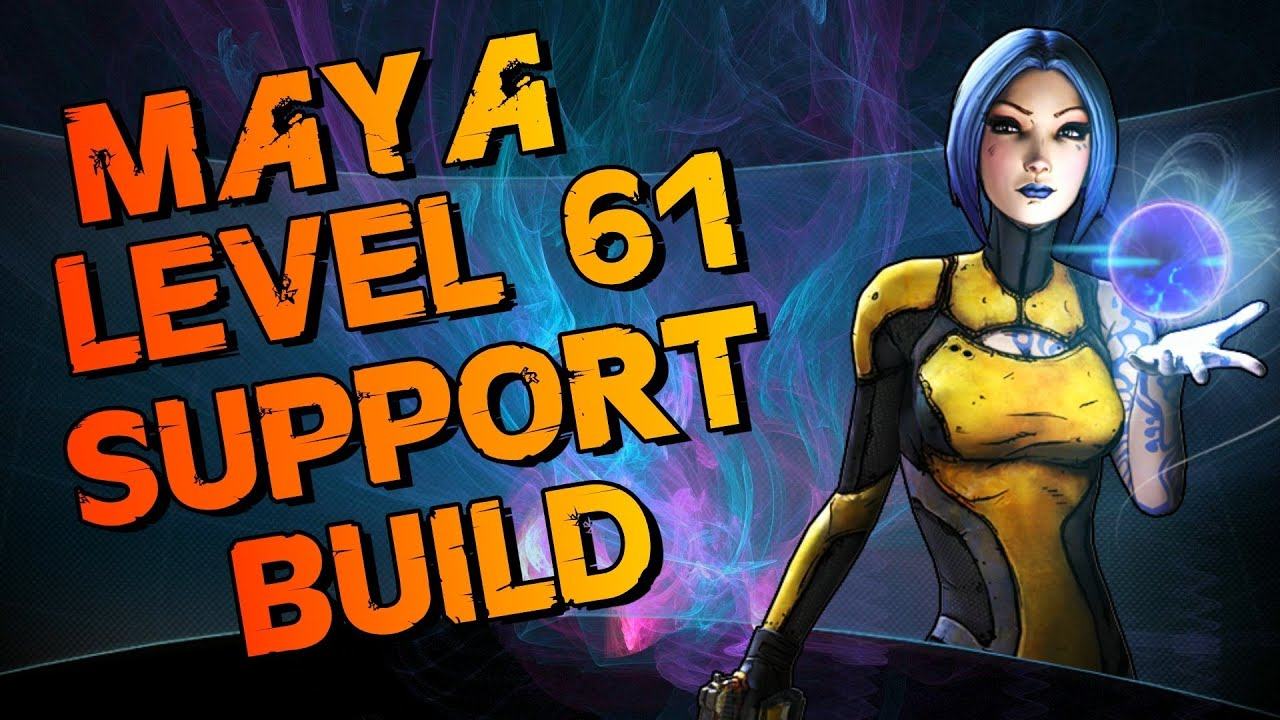 Borderlands 2 Siren, Maya Support build for Level 61 cap