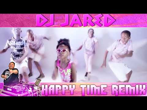 DJ JARED - HAPPY TIME REMIX 2018