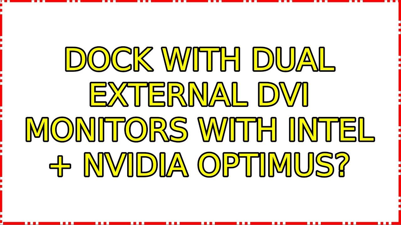 Ubuntu: Dock with dual external DVI monitors with Intel +
