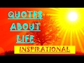 QUOTES ABOUT LIFE , QUOTATIONS , Inspirational quotes,Life quotes, HIGHLY INSPIRING