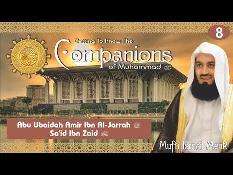 Getting To Know The Companions RA - 08 Abu Ubaidah and Said Ibn Zaid RA - Mufti Ismail Menk