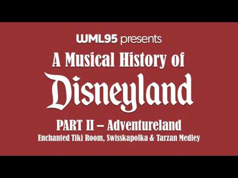 Part II: Adventureland | A Musical History of Disneyland