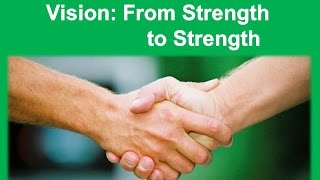 Vision: From Strength to Strength - 20 Sept 2015