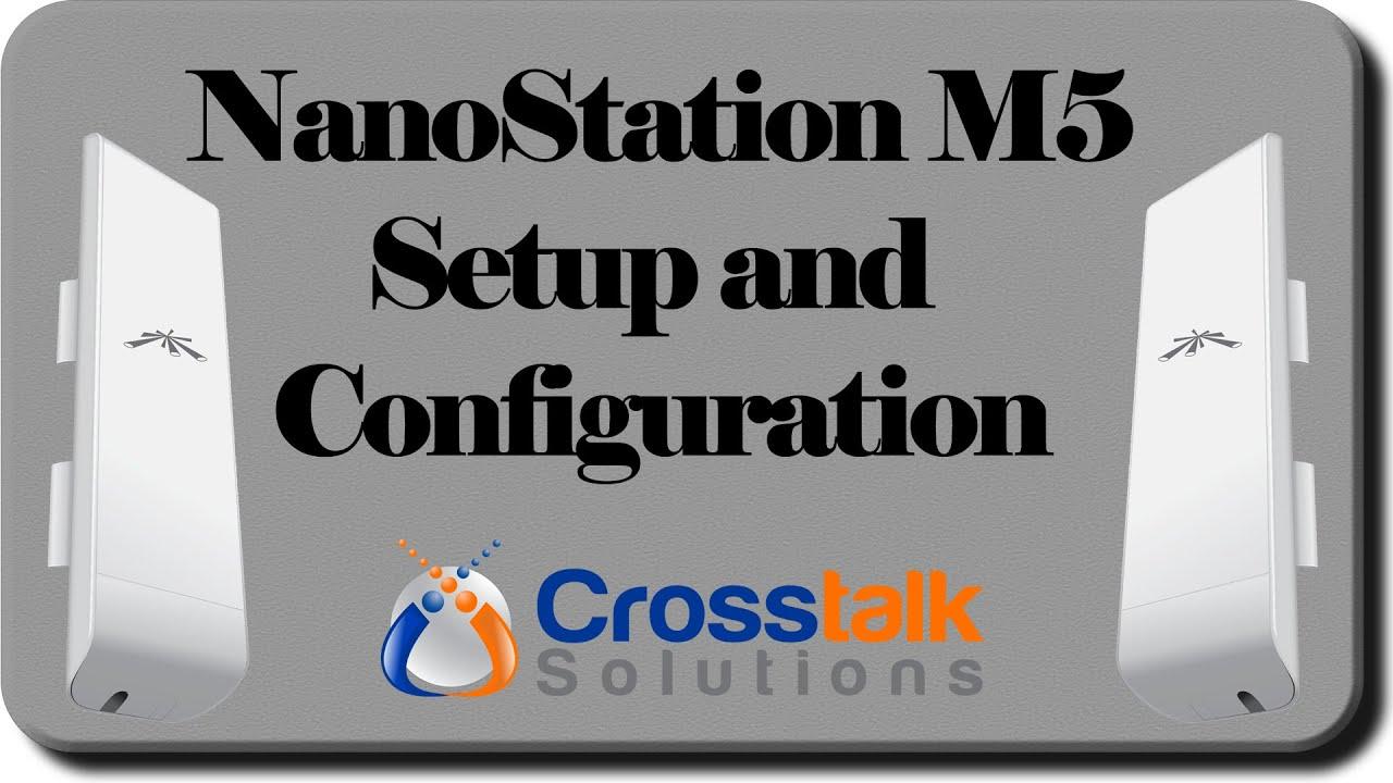 NanoStation M5 Setup and Configuration
