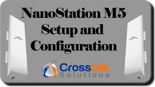 NanoStation M5 Setup and Configuration