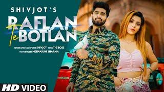 Raflan Te Botlan   ShivJot  (Official Video Song)New Punjabi Songs 2021  jatt rafla te botla nu song
