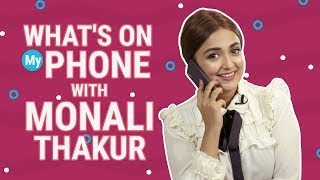 Monali Thakur: What's on my phone | Bollywood | Lifestyle | Pinkvilla