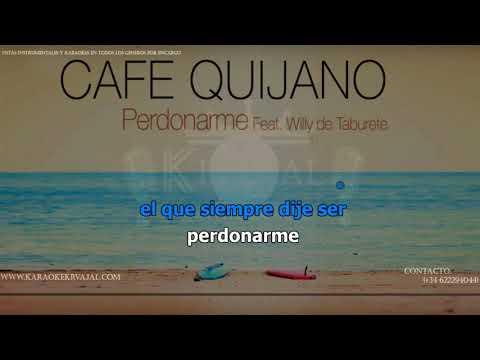 Karaoke Café Quijano - Perdonarme - feat  Willy de Taburete