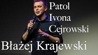 Błażej Krajewski - Patol, Ivona, Cejrowski