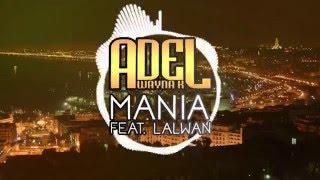 Adel Wayna K Mania Feat Lalwan Audio