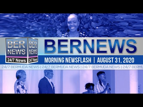 Bermuda Newsflash For Monday, Aug 31, 2020