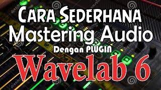 Tutorial Cara MASTERING AUDIO dengan Plugin WaveLab 6
