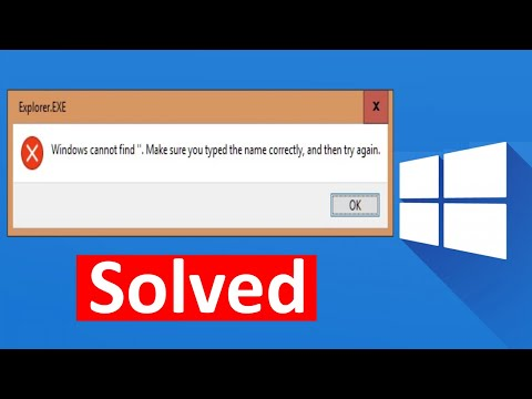 Fix Windows Cannot Find, Make Sure You Typed The Name Correctly, And Then Try Again