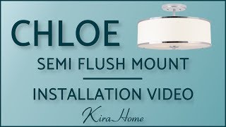 How to Install your Chloe Semi Flush Mount Light