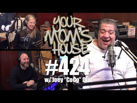 Your Mom's House Podcast - Ep. 424 w/ Joey Diaz