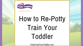 How to RePotty Train Your Toddler