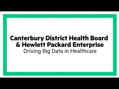Big Data in Healthcare - Canterbury District Health Board & HPE